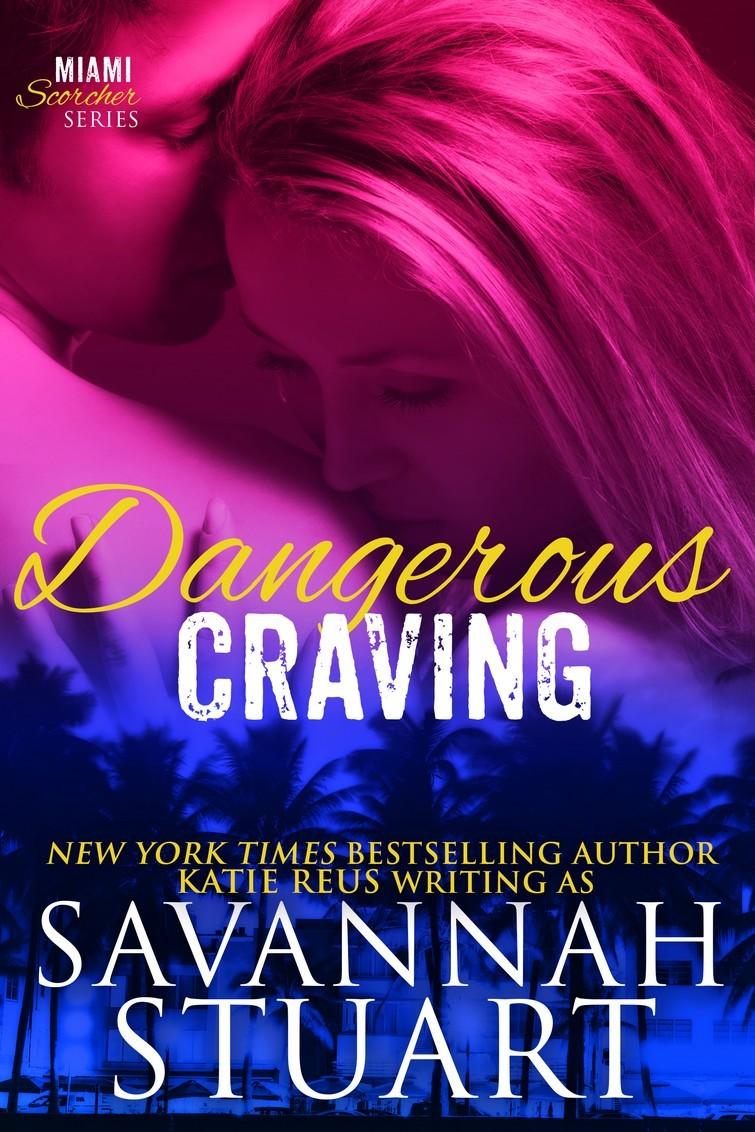Dangerous Craving  by  Savannah Stuart