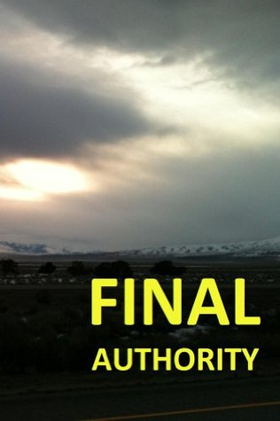 Final Authority (For the love of God Book 1)  by  A Son in Christ Jesus