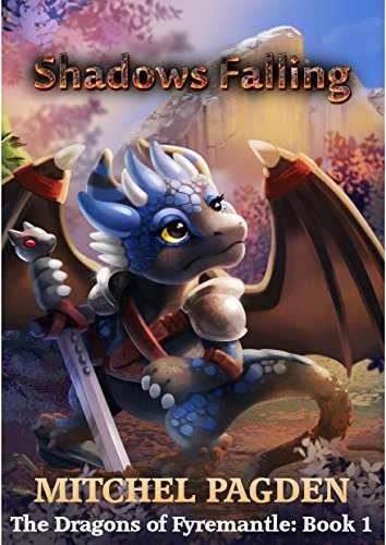 Shadows Falling (The Dragons of Fyermantle Book 1) Mitchel Pagden