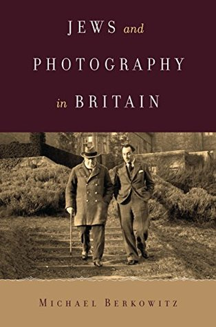 Jews and Photography in Britain  by  Michael Berkowitz