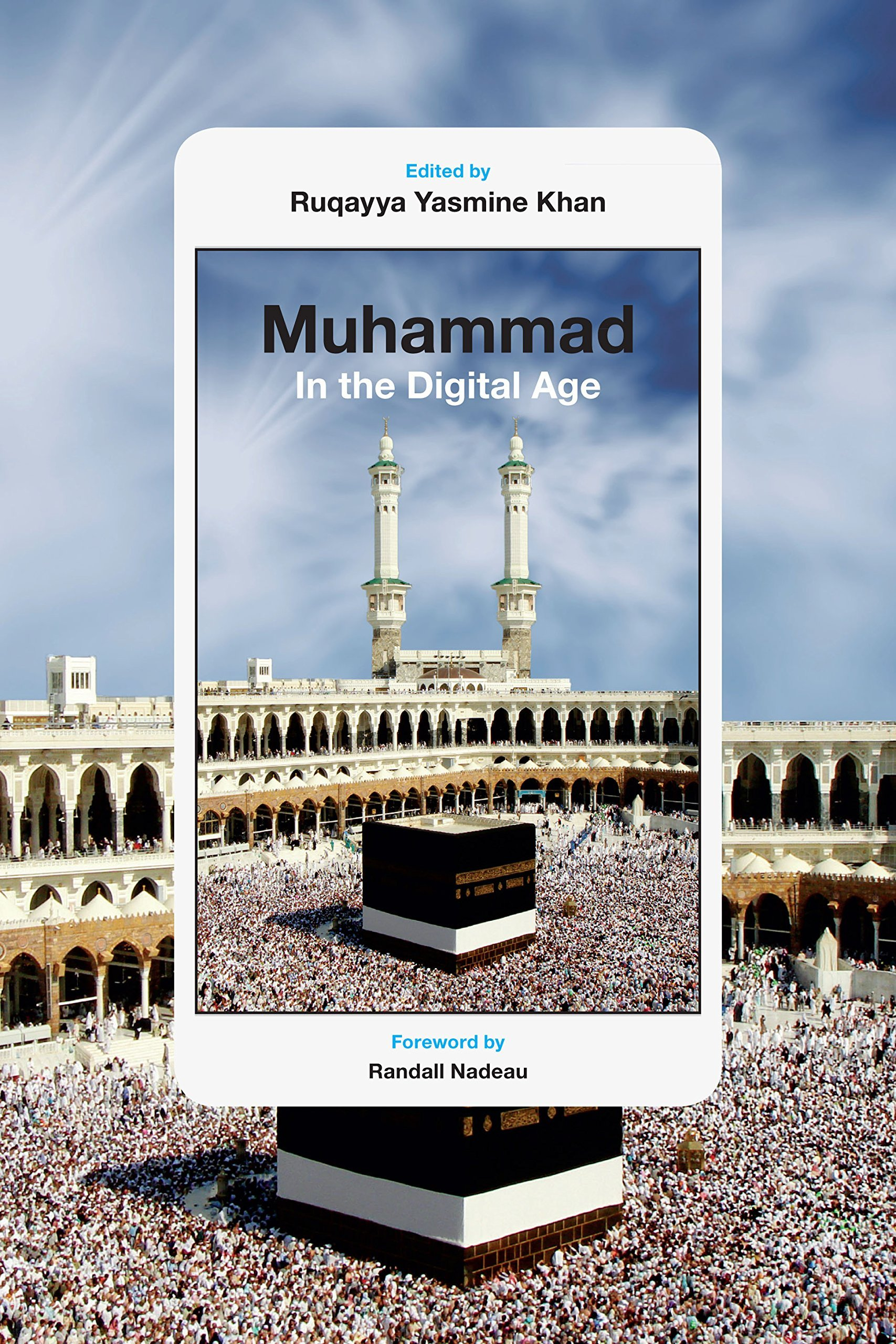 Muhammad in the Digital Age Ruqayya Yasmine Khan