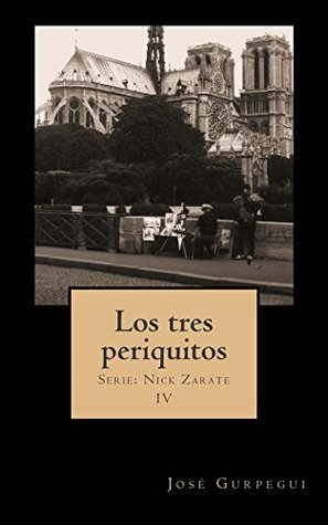 Los tres periquitos (Nick Zarate nº 4) José Gurpegui