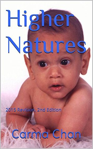 Higher Natures: 2015 Revision, 2nd Edition Carma Chan