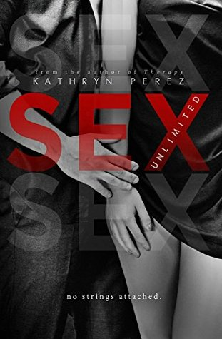 SEX Unlimited: The Complete Volumes (Unlimited, #1-3) Kathryn Perez