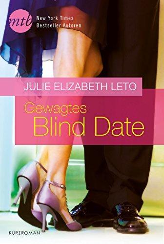 Gewagtes Blind Date  by  Julie Elizabeth Leto