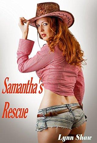 Samanthas Rescue: Sexy Cowboy Heros Lynn Shaw
