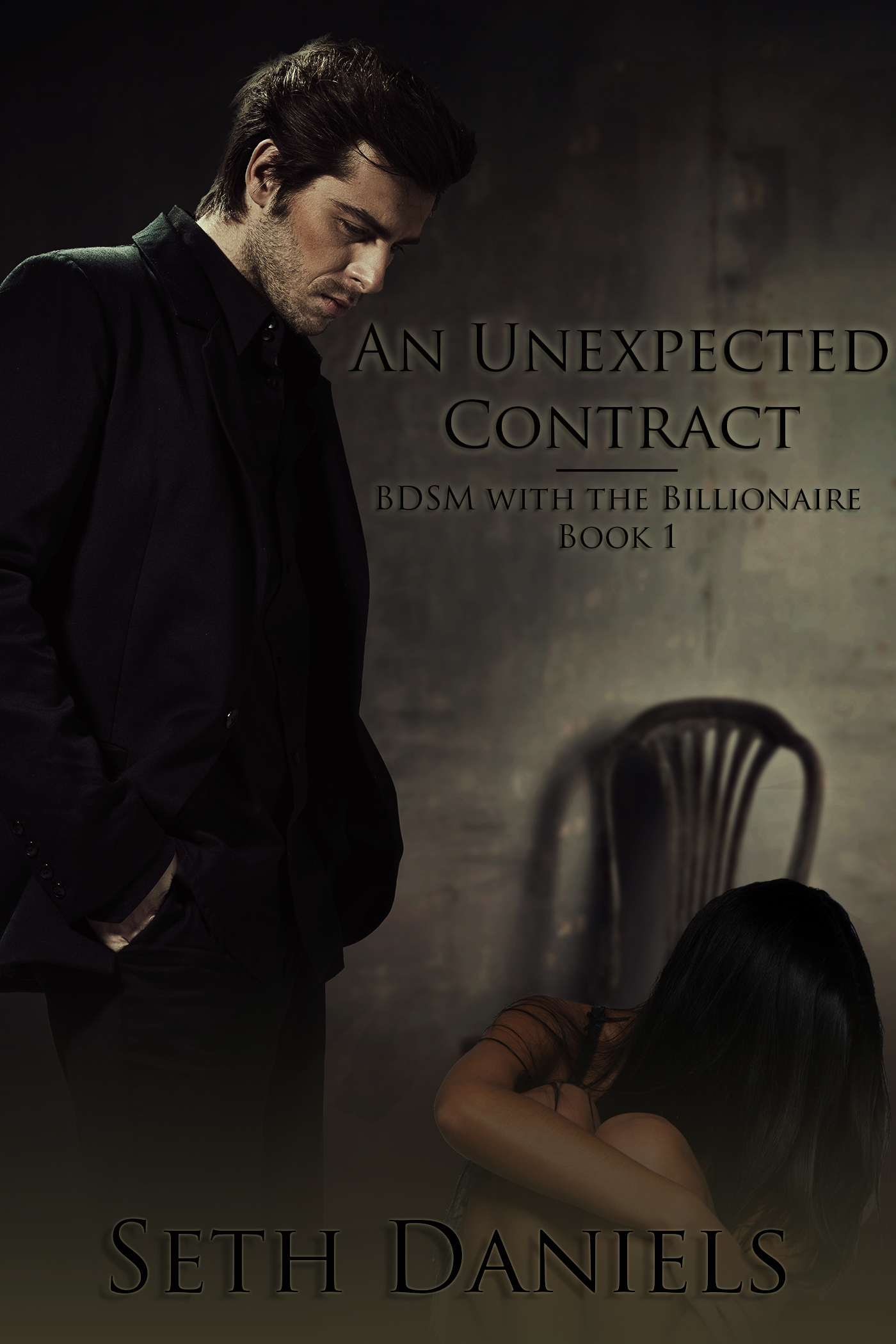 An Unexpected Contract: BDSM with the Billionaire Series, Book One Seth Daniels