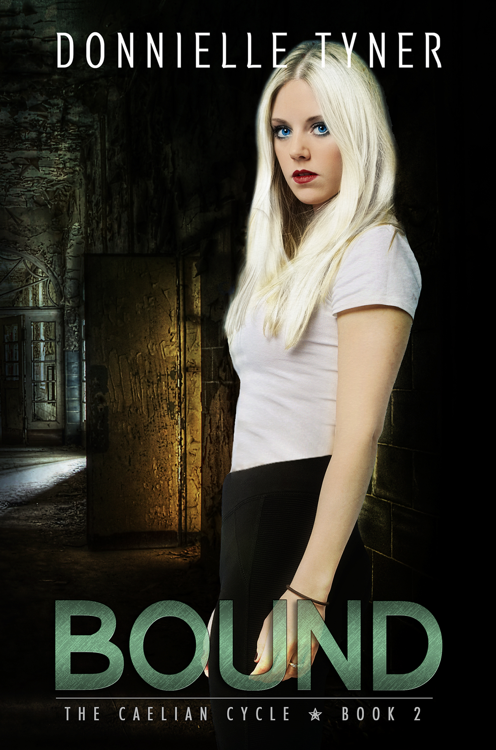 Bound (The Caelian Cycle #2) Donnielle Tyner
