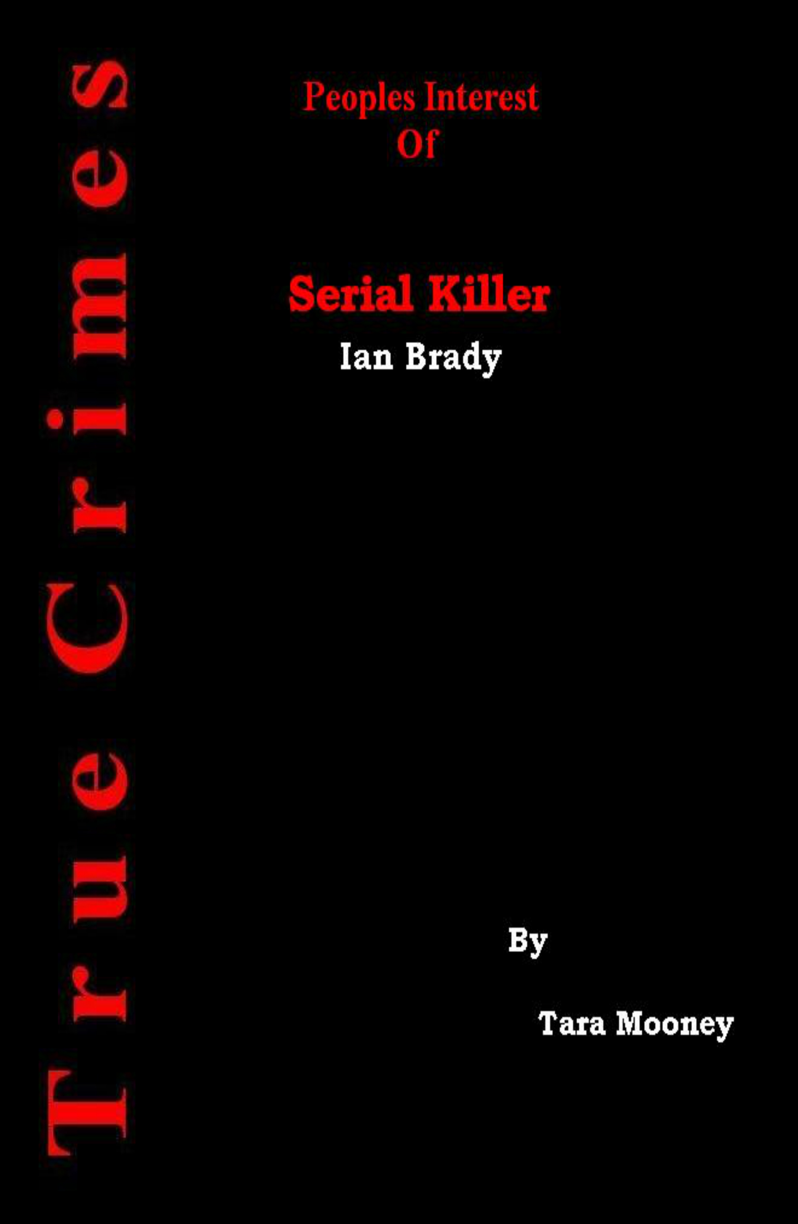 Peoples Interest Of Serial Killer Ian Brady Tara Mooney