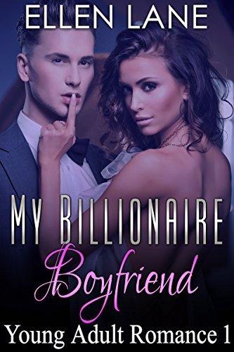 Billionaire: My Billionaire Boyfriend - Part 1 (Young Adult Contemporary Romance Series) (Billionaire and Stepbrother Romance Short Stories) Ellen Lane