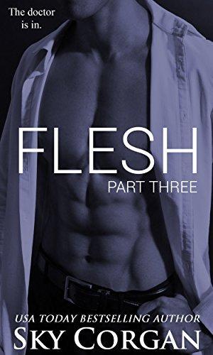 Flesh: Part Three (The Flesh, #3)  by  Sky Corgan