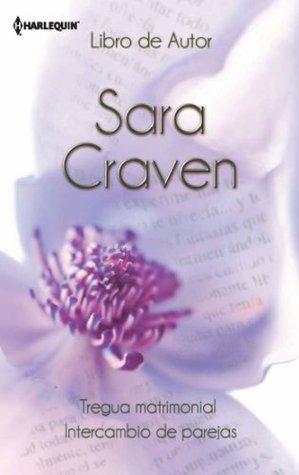 Tregua matrimonial/Intercambio de parejas Sara Craven