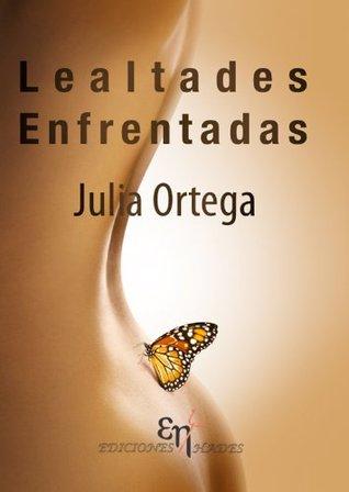 Lealtades Enfrentadas Julia Siles Ortega