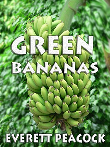 Green Bananas (The Life and Times of a Hawaiian Tiki Bar Book 4)  by  Everett Peacock