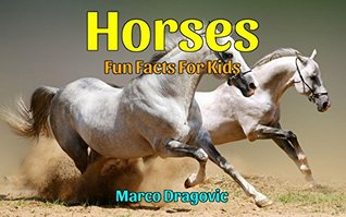 Horses: Fun Facts For Kids, Picture Books For Kids  by  Marco Dragovic
