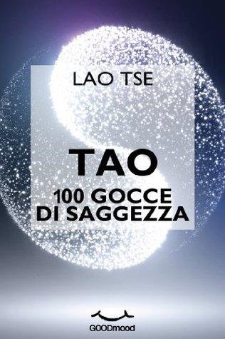 Tao. 100 gocce di saggezza  by  Lao Tse