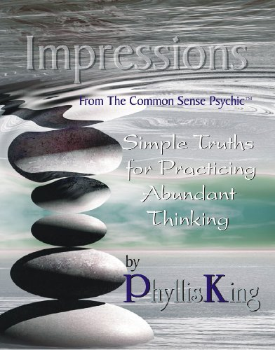 Impressions,: Simple Truths for Practicing Abundant Thinking  by  Phyllis King