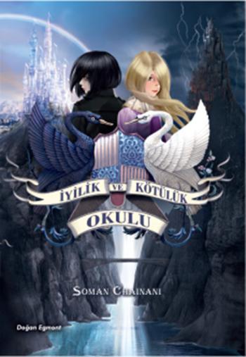 İyilik ve Kötülük Okulu (The School for Good and Evil, #1) Soman Chainani