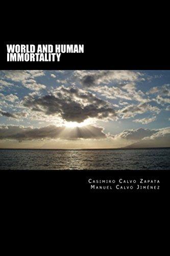 World and human immortality: Rational bases to expect human consciousness immortality Manuel Calvo Jiménez