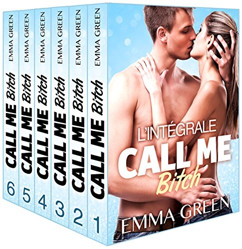 Call me Bitch - Lintégrale Emma Green
