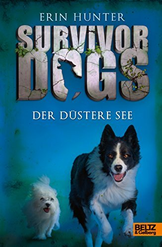Survivor Dogs. Der Düstere See: Band 5 Erin Hunter