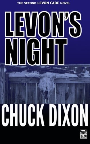 Levons Night: Levon Cade Book 2 Chuck Dixon
