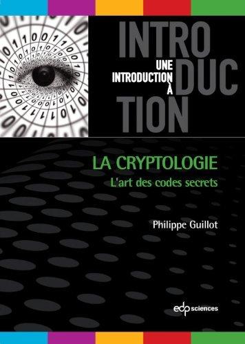La cryptologie : lart des codes secret  by  Guillot Philippe