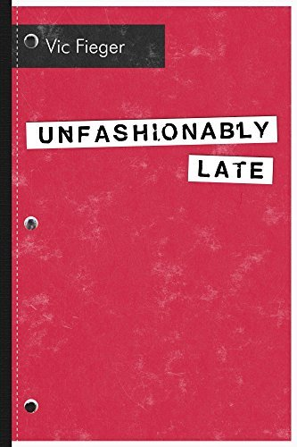 Unfashionably Late  by  Vic Fieger