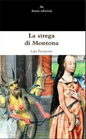 La strega di Montona  by  Lara Pavanetto