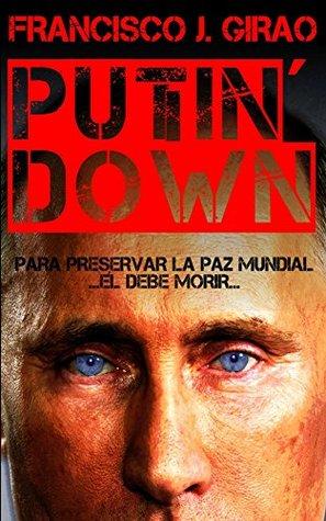 Putin Down  by  Francisco J. Girao