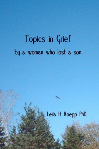 Topics in Grief  by  Leila Koepp