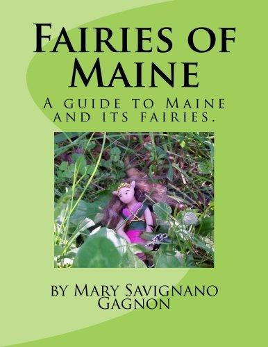Fairies of Maine: Lifestyles of Maine Fairies Region by Mary Savignano Gagnon