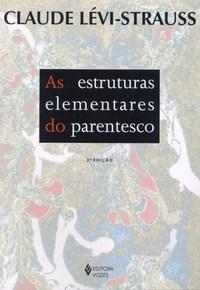 As Estruturas Elementares do Parentesco  by  Claude Lévi-Strauss