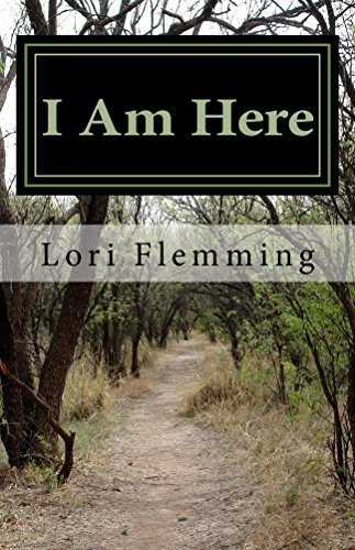 I Am Here: An Affirmation of My Love and Support on Your Journey  by  Lori Flemming