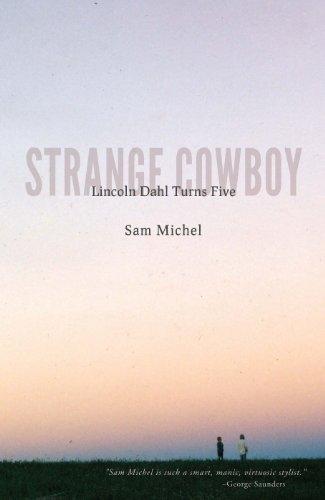 Strange Cowboy: Lincoln Dahl Turns Five  by  Sam Michel