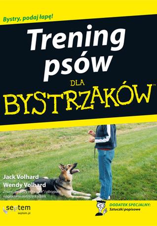 Trening psów dla bystrzaków  by  Jack Volhard