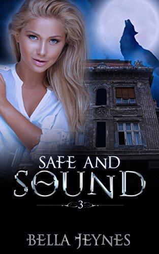 ROMANCE:Safe and Sound (Shapeshifter, werewolves, werewolf, short stories) (Open Book 3)  by  Bella Jeynes