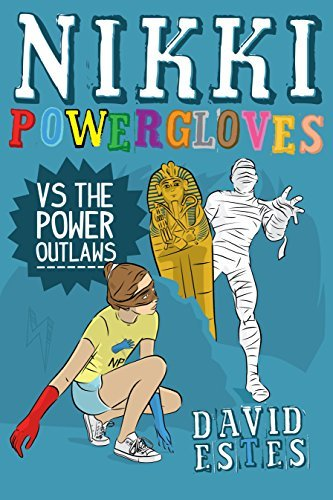 Nikki Powergloves VS the Power Outlaws (Nikki Powergloves, #5)  by  David Estes