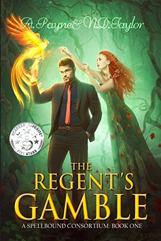 The Regents Gamble (A Spellbound Consortium Book 1)  by  A. Payne