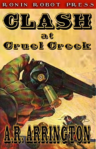 Clash at Cruel Creek (A Man Called Slate Book 1)  by  A.R. Arrington