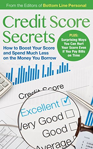 Credit Score Secrets: How to Boost Your Score and Spend Much Less on the Money You Borrow The Editors of Bottom Line Personal