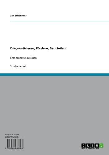 Diagnostizieren, Fördern, Beurteilen: Lernprozesse auslösen Jan Schönherr