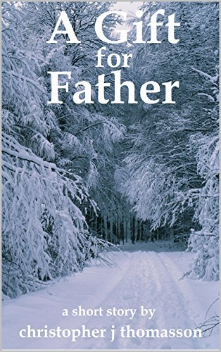 A Gift for Father  by  Christopher J. Thomasson