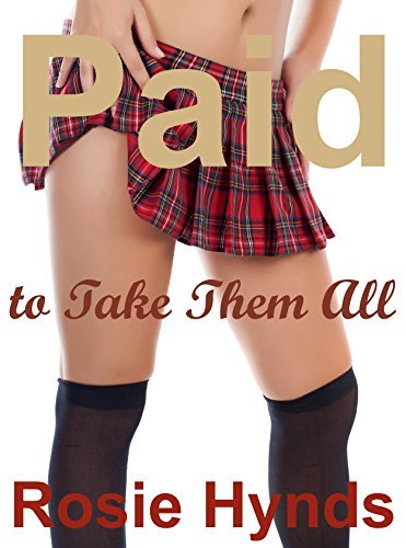 Paid to Take Them All (Paid to Serve Book 2) Rosie Hynds