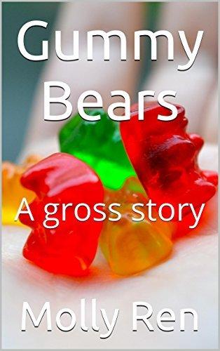Gummy Bears: A gross story (Feedee Boys Series)  by  Molly Ren
