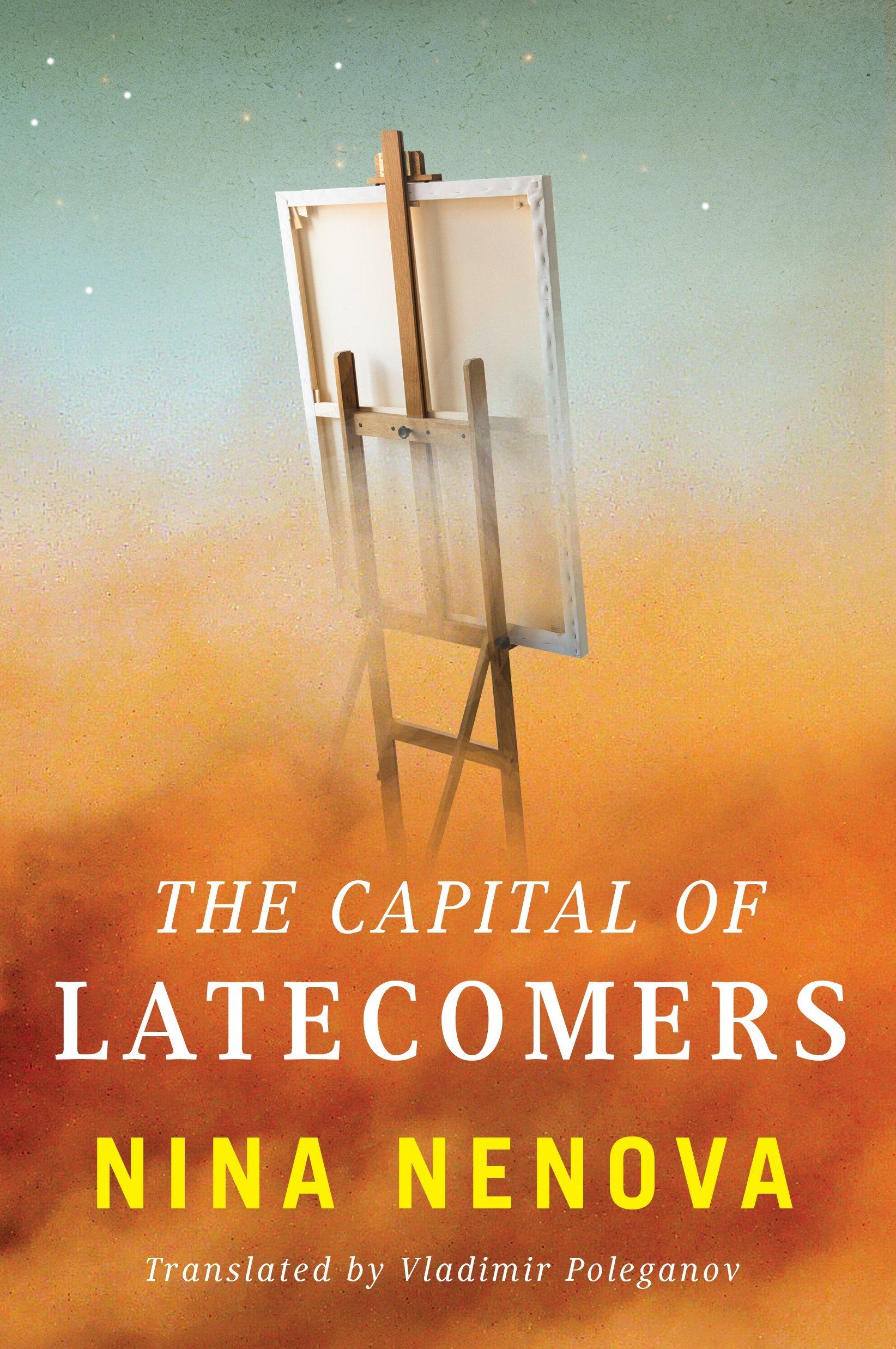 The Capital of Latecomers  by  Nina Nenova