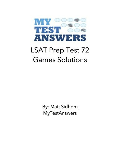 LSAT Prep Test 72 Games Solutions MyTestAnswers Staff