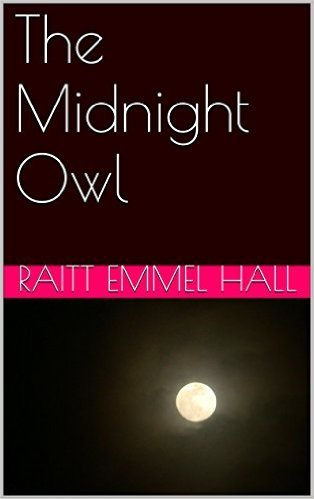 The Midnight Owl Raitt Emmel Hall