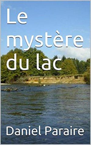 Le mystère du lac Daniel Paraire