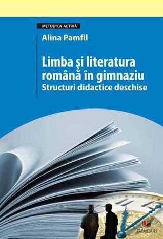 Limba şi literatura română în gimnaziu. Structuri didactice deschise  by  Alina Pamfil